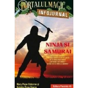 Portalul magic. Infojurnal. Ninja si samurai - Mary Pope Osborne Natalie Pope Boyce imagine