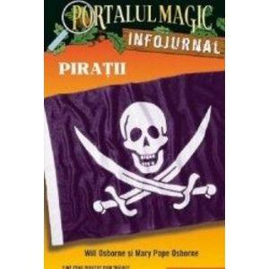 Portalul magic. Infojurnal. Piratii - Will Osborne Mary Pope Osborne imagine