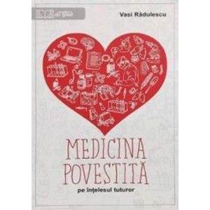 Medicina povestita pe intelesul tuturor - Vasi Radulescu imagine