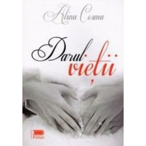 Darul vietii - Alina Cosma imagine