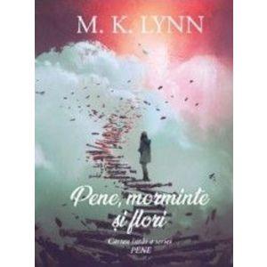Pene morminte si flori - M. K. Lynn imagine