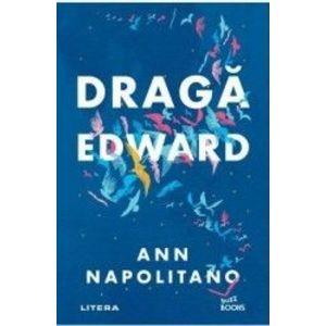Draga Edward - Ann Napolitano imagine