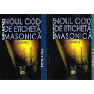 Noul cod de eticheta masonica Vol.1+2 - Eugen Matzota imagine