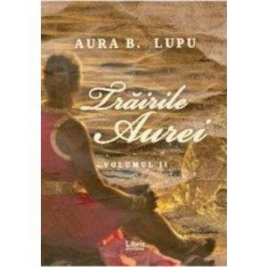 Trairile Aurei | Aura B. Lupu imagine