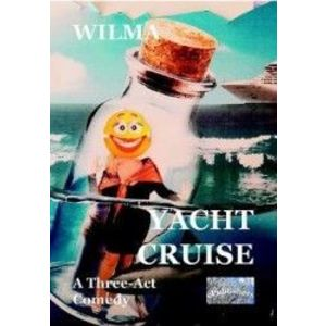Yacht Cruise. A Three-Act Comedy - Wilma imagine