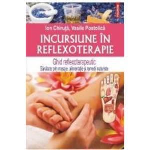 Incursiune in reflexoterapie - Ion Chiruta Vasile Postolica imagine
