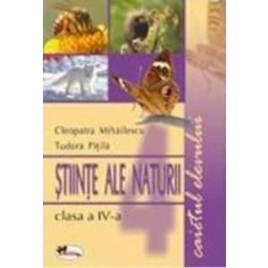 Stiinte Ale Naturii Clasa 4 Caiet - Cleopatra Mihailescu Tudora Pitila imagine