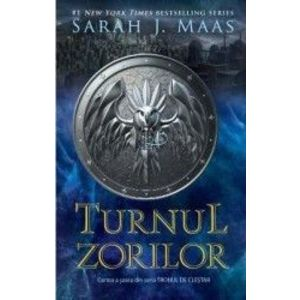 Turnul zorilor. Seria Tronul de clestar. Vol.6 - Sarah J. Maas imagine