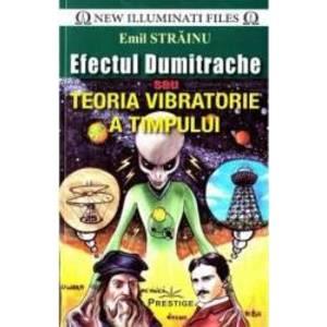Efectul Dumitrache sau Teoria Vibratorie a Timpului - Emil Strainu imagine