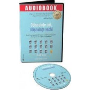 Obisnuinte noi, obisnuinte vechi. Audiobook - Jeremy Dean imagine