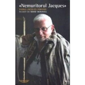 Nemuritorul Jacques - Vasile-Jacques Iamandi imagine