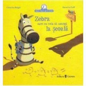 Zebra care nu voia sa mearga la scoala/Christine Beigel imagine