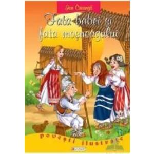 Povesti ilustrate - Fata babei si fata mosneagului - Ion Creanga imagine