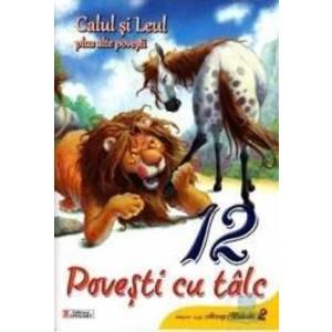 12 povesti cu talc - Calul si Leul plus alte povesti imagine