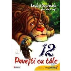 12 povesti cu talc - Leul si Soarecele plus alte povesti imagine