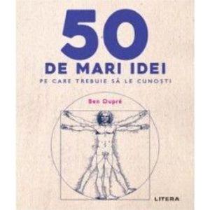 50 de idei pe care trebuie sa le cunosti   Ben Dupre imagine