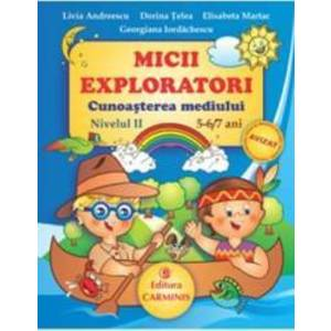 Micii exploratori cunoasterea mediului nivelul II 5-6 7 ani - Livia Andreescu imagine