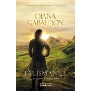 Talismanul. A doua parte din seria Outlander - Diana Gabaldon imagine