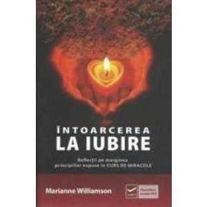 Intoarcerea la iubire - Marianne Williamson imagine