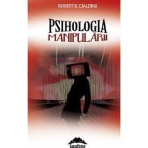 Psihologia manipularii | Robert B. Cialdini imagine