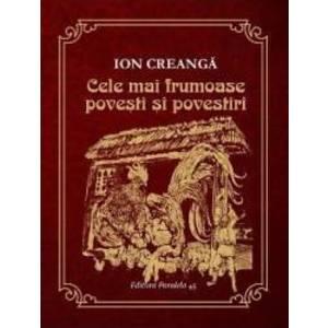 Cele mai frumoase povesti si povestiri - Ion Creanga imagine