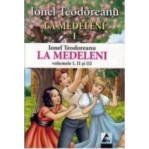 La Medeleni 1+2+3 - Ionel Teodoreanu imagine