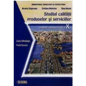 Studiul Calitatii Produselor Si Serviciilor Cls 10 - Nicoleta Singureanu Cristiana Mateciuc imagine