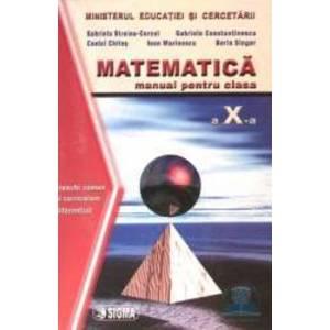 Matematica Cls 10 TC+CD - Gabriela Streinu-Cercel Costel Chites Ioan Marinescu Boris Singer imagine