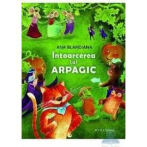 Intoarcerea lui Arpagic - Ana Blandiana imagine