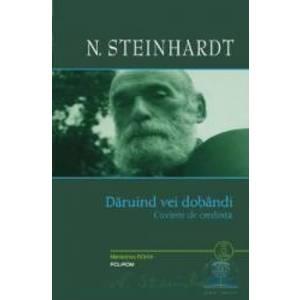 Daruind Vei Dobandi   N. Steinhardt imagine