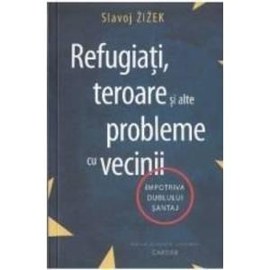 Refugiati teroare si alte probleme cu vecinii - Slavoj Zizek imagine