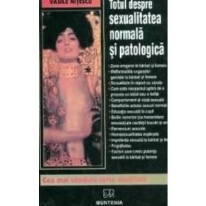 Totul despre sexualitatea normala si patologica - Vasile Nitescu imagine