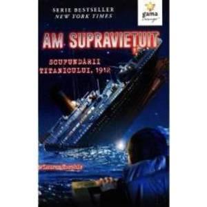 Am supravietuit scufundarii Titanicului - Lauren Tarshis imagine