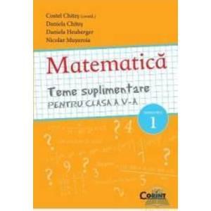 Matematica cls 5 teme suplimenatre semestrul 1 - Costel Chites Daniela Chites imagine