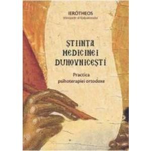 Stiinta medicinei duhovnicesti - Ierotheos Mitropolit al Nafpaktosului imagine