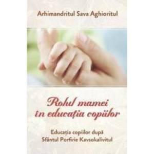 Rolul mamei in educatia copiilor - Sava Aghioritul imagine