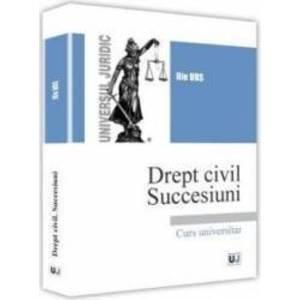 Drept civil. Succesiuni - Ilie Urs imagine