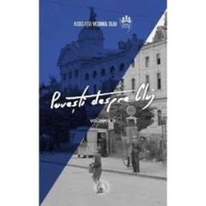 Povesti despre Cluj vol.2 - Vladimir-Alexandru Bogosavlievici Ioan Ciorca imagine