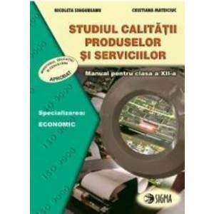 Studiul calitatii produselor si serviciilor - Clasa 12 - Manual - Nicoleta Singureanu Cristiana Mateciuc imagine
