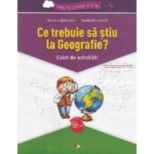 Ce trebuie sa stiu la geografie Trec in clasa 5 - Caiet - Gabriela Barbulescu Daniela Elena Ionita imagine