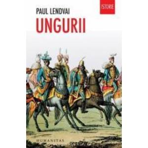 Ungurii | Paul Lendvai imagine