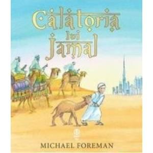 Calatoria lui Jamal | Michael Foreman imagine