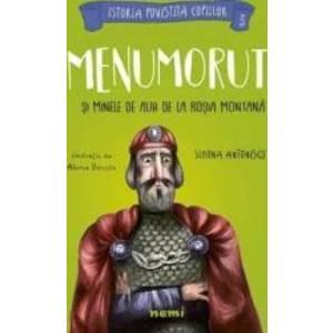Menumorut si minele de aur de la Rosia Montana | Simona Antonescu, Alexia Udriste imagine