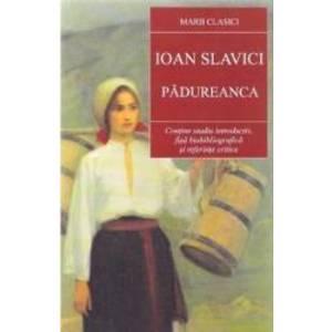Padureanca ed. 2017 - Ioan Slavici imagine