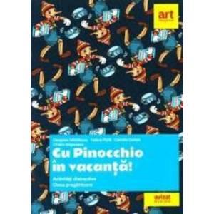 Cu Pinocchio in vacanta - Clasa Pregatitoare - Cleopatra Mihailescu Tudora Pitila imagine
