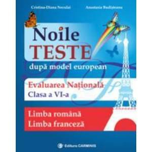 Noile teste dupa model european. Evaluarea nationala. Limba romana. Limba franceza. Clasa a VI-a imagine