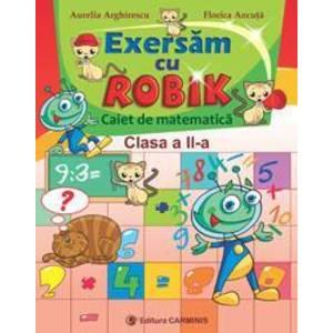 Exersam cu Robik. Caiet de matematica. Clasa a II-a imagine