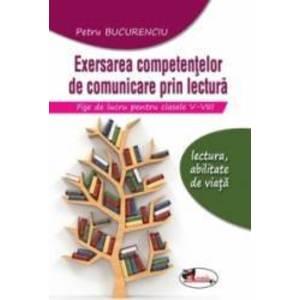 Exersarea competentelor de comunicare prin lectura. Fise de lucru pentru clasele V-VIII imagine