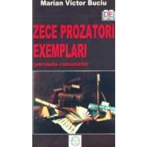 Zece Prozatori Exemplari | Marian Victor Buciu imagine