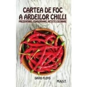 Cartea de foc a ardeilor chilli - David Floyd imagine